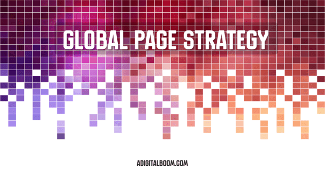 digital boom, global page strategy, Facebook pages, Facebook global pages, adigitalboom, digitalboom