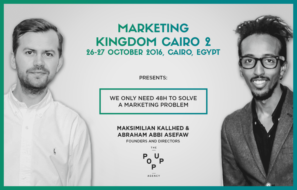 Marketing Kingdom Cairo 2, Abraham and Maks from the Pop Up Agency.